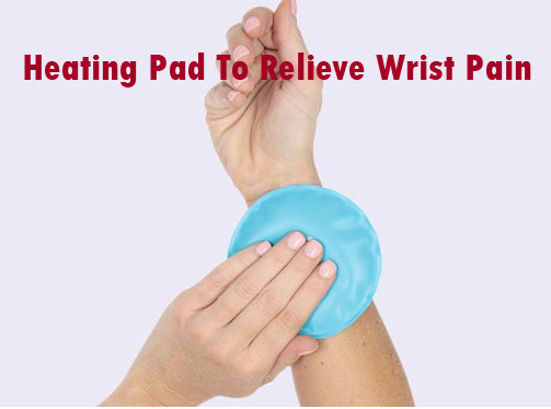 Heating Pad To Relieve Wrist Pain