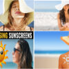 What To Look When Buying Sunscreen?/ How To Choose The Right Sunscreen For Your Skin?