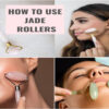Benefits Of Using Jade Crystal Roller Or Massager, How To Use The Jade Roller On Your Face