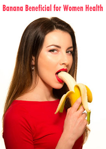 Banana - Beneficial for Women Health
