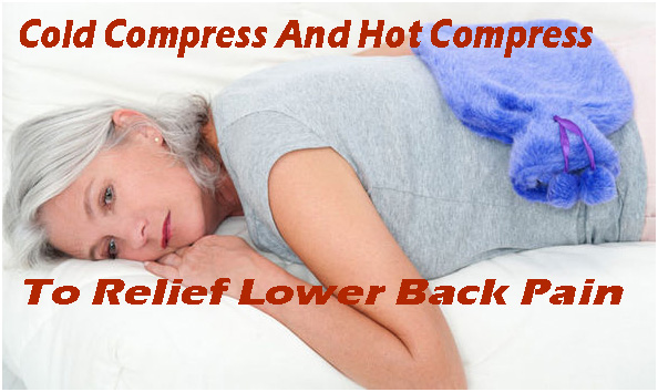 Cold Compress And Hot Compress - Simple And Effective Ways To Relief Lower Back Pain