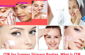 Ctm For Summer Skincare Routine, What Is Ctm?
