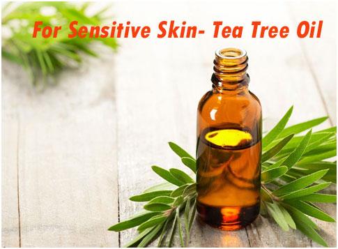 For Sensitive Skin- Tea Tree Oil