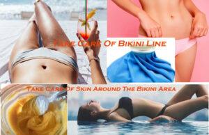 How To Take Care Of Skin Around The Bikini Area