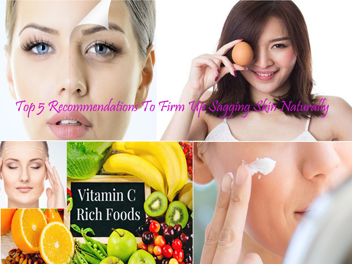 Sagging Facial Skin? Top 5 Recommendations To Firm Up Sagging Skin Naturally
